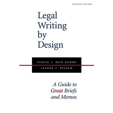 Legal Writing by Design: A Guide to Great Briefs and Memos, Second Edition, Used Book (9781594608599)