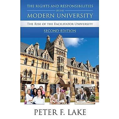 The Rights & Responsibilities of the Modern University: The Rise of the Facilitator University, 2nd Ed., Used Book