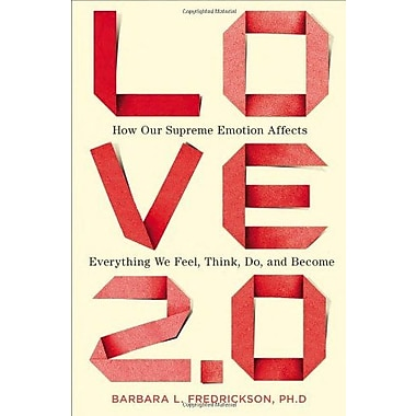 Love 2.0: How Our Supreme Emotion Affects Everything We Feel, Think Do and Become Used Book (9781594630996)