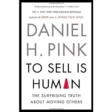 To Sell Is Human: The Surprising Truth About Moving Others Used Book (9781594631900)