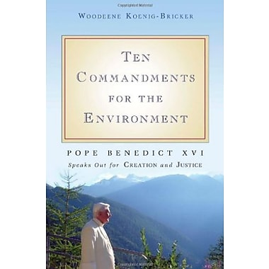 Ten Commandments for the Environment: Pope Benedict XVI Speaks Out for Creation and Justice, Used Book (9781594712111)