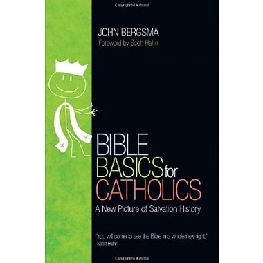Bible Basics for Catholics: A New Picture of Salvation History, Used Book (9781594712913)