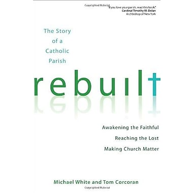 Rebuilt: Awakening the Faithful, Reaching the Lost and Making Church Matter, Used Book (9781594713866)