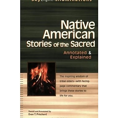 Native American Stories of the Sacred: Annotated & Explained, Used Book (9781594731129)