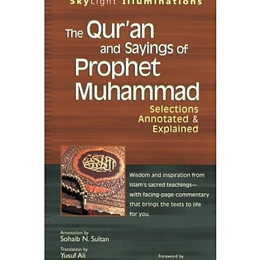 The Qur'an and Sayings of Prophet Muhammad: Selections Annotated & Explained, Used Book (9781594732225)