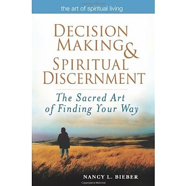 Decision Making & Spiritual Discernment: The Sacred Art of Finding Your Way, Used Book, (9781594732898)