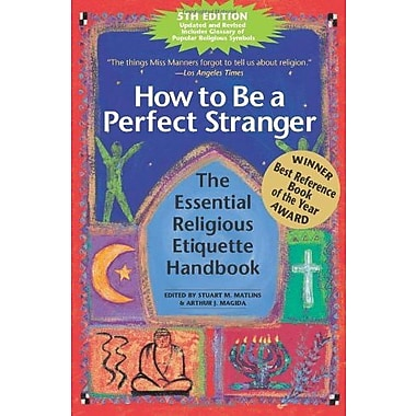 How to Be a Perfect Stranger: The Essential Religious Etiquette Handbook, Used Book (9781594732942)