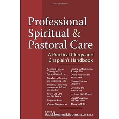 Professional Spiritual and Pastoral Care: A Practical Clergy and Chaplain's Handbook, Used Book (9781594733123)