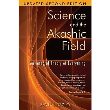 Science and the Akashic Field: An Integral Theory of Everything, Used Book (9781594771811)