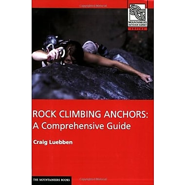 Rock Climbing Anchors: A Comprehensive Guide, Used Book (9781594850066)