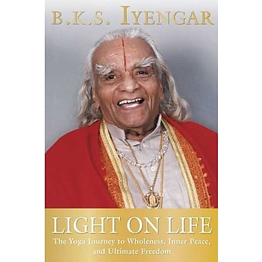 Light on Life: The Yoga Journey to Wholeness, Inner Peace and Ultimate Freedom Used Book (9781594865244)