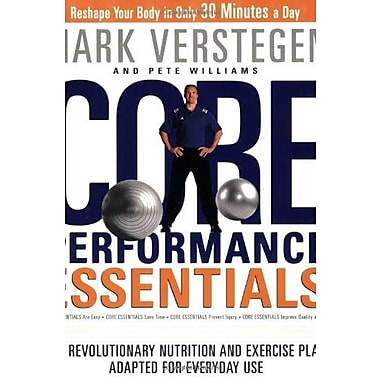 Core Performance Essentials: The Revolutionary Nutrition and Exercise Plan Adapted for Everyday Use Used Book (9781594866272)
