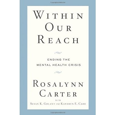 Within Our Reach: Ending the Mental Health Crisis Used Book (9781594868818)