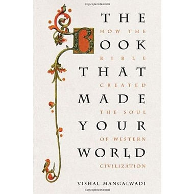 The Book that Made Your World: How the Bible Created the Soul of Western Civilization, Used Book (9781595553225)