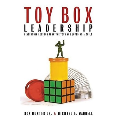 Toy Box Leadership: Leadership Lessons from the Toys You Loved as a Child Used Book (9781595553287)