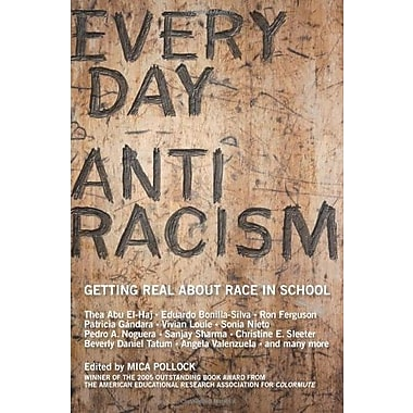 Everyday Antiracism: Getting Real About Race in School Used Book (9781595580542)