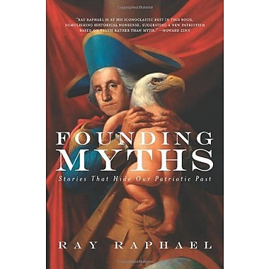 Founding Myths: Stories That Hide Our Patriotic Past, Used Book (9781595580733)