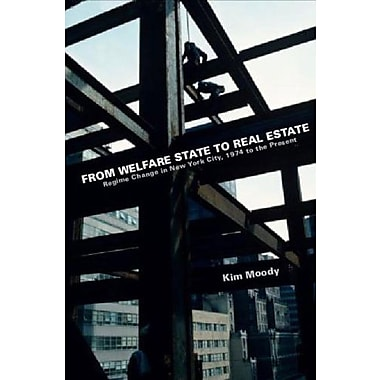 From Welfare State to Real Estate: Regime Change in New York City, 1974 to the Present, Used Book (9781595580887)