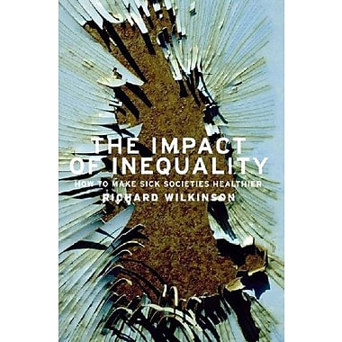 The Impact of Inequality: How to Make Sick Societies Healthier, Used Book (9781595581211)
