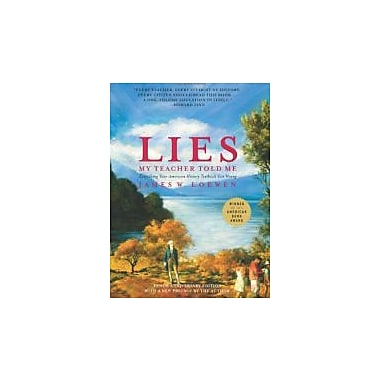 Lies My Teacher Told Me: Everything Your American History Textbook Got Wrong Used Book (9781595583260)