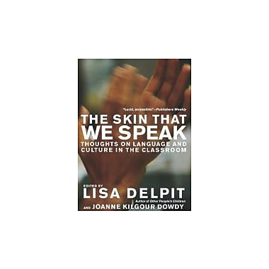 The Skin That We Speak: Thoughts on Language and Culture in the Classroom Used Book (9781595583505)