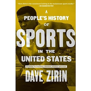 People's History of Sports in the United States: 250 Years of Politics, Protest, People, and Play (9781595584779)
