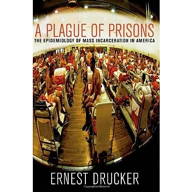 A Plague of Prisons: The Epidemiology of Mass Incarceration in America, Used Book (9781595584977)