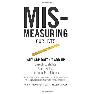 Mismeasuring Our Lives: Why GDP Doesn't Add Up Used Book (9781595585196)