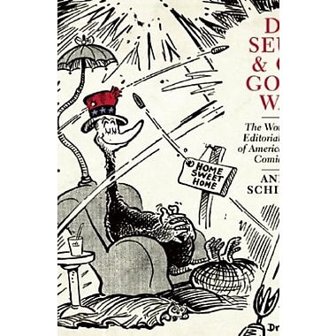 Dr. Seuss & Co. Go to War: The World War II Editorial Cartoons of America s Leading Comic Artists, Used Book (9781595585455)
