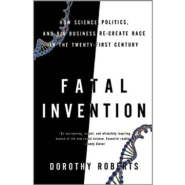 Fatal Invention: How Science, Politics and Big Business Re-create Race in the Twenty-first Century Used Book (9781595588340)