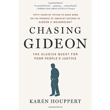 Chasing Gideon: The Elusive Quest for Poor People's Justice Used Book (9781595588692)
