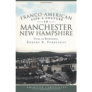 Franco-american Life and Culture in Manchester, New Hampshire: Vivre La Difference, Used Book (9781596298972)