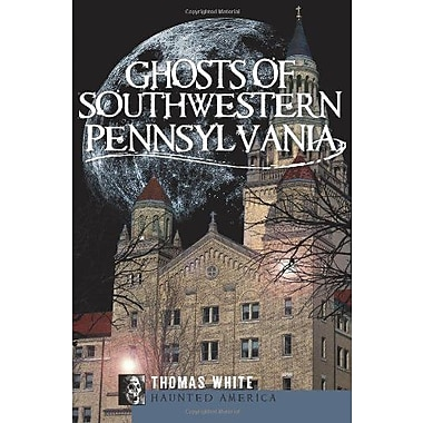 Ghosts of Southwestern Pennsylvania, Used Book (9781596299238)