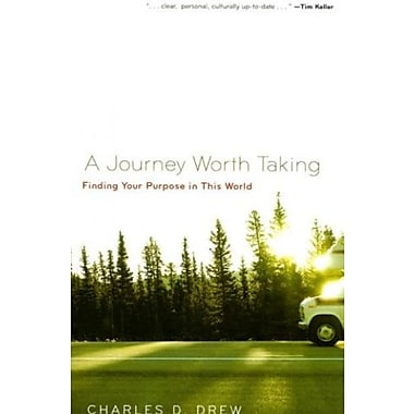 A Journey Worth Taking: Finding Your Purpose in This World, Used Book (9781596380424)