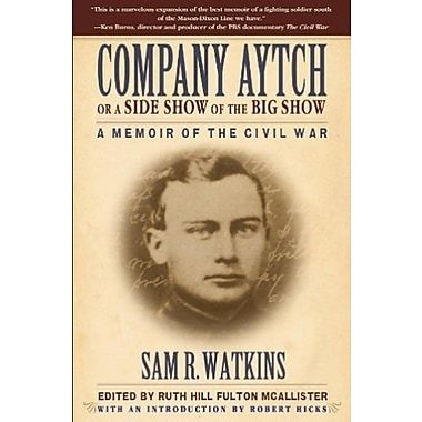 Company Aytch or a Side Show of the Big Show: A Memoir of the Civil War, Used Book (9781596528406)