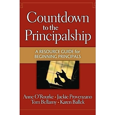 Countdown to the Principalship: How Successful Principals Begin Their School Year, Used Book (9781596670310)