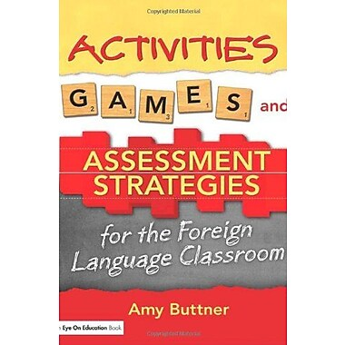 Activities, Games and Assessment Strategies for the Foreign Language Classroom, Used Book (9781596670648)