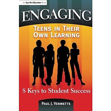 Engaging Teens in Their Own Learning: 8 Keys to Student Success, Used Book (9781596670945)