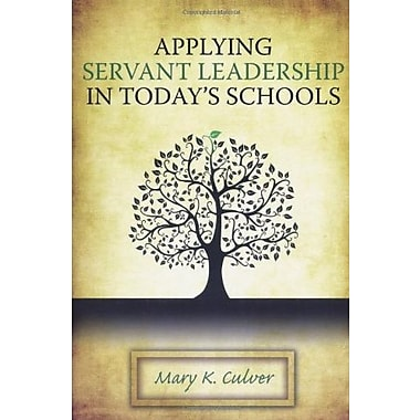 Applying Servant Leadership in Today's Schools, Used Book (9781596670952)
