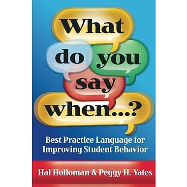 What Do You Say When...? Best Practice Language for Improving Student Behavior, Used Book (9781596671478)