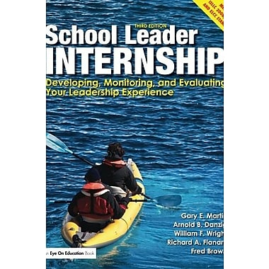School Leader Internship: Developing, Monitoring and Evaluating Your Leadership Experience, Used Book (9781596672031)