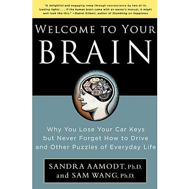 Welcome to Your Brain: Why You Lose Your Car Keys but Never Forget How to Drive & Other Puzzles of Everyday Life, Used Book