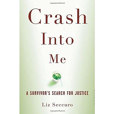 Crash Into Me: A Survivor's Search for Justice, Used Book (9781596915855)