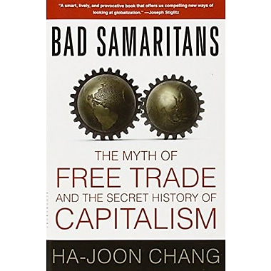 Bad Samaritans: The Myth of Free Trade and the Secret History of Capitalism Used Book (9781596915985)