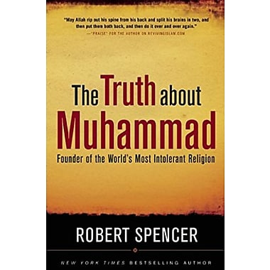 The Truth About Muhammad: Founder of the World's Most Intolerant Religion, Used Book (9781596985285)
