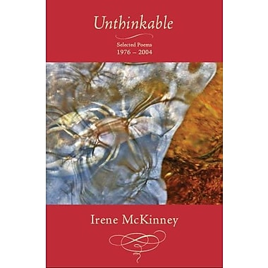 Unthinkable: Selected Poems 1976-2004, Used Book (9781597090698)