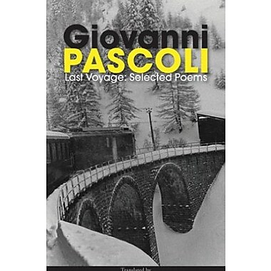 Last Voyage: Selected Poems of Giovanni Pascoli, Used Book (9781597094870)