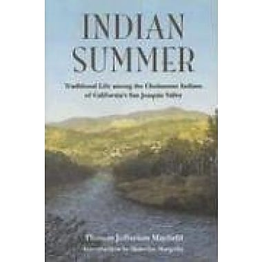Indian Summer: Traditional Life Among the Choinumne Indians of Califronia's Central Valley, Used Book (9781597140355)