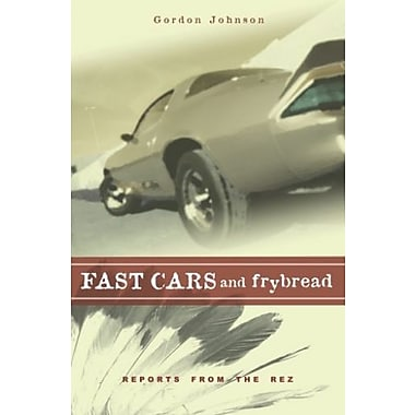 Fast Cars and Frybread: Reports from the Rez, Used Book (9781597140669)