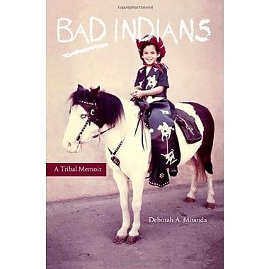 Bad Indians: A Tribal Memoir, Used Book (9781597142014)